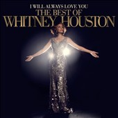 Whitney Houston: I Will Always Love You: The Best of Whitney Houston