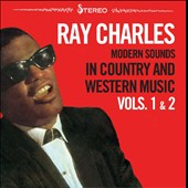 Ray Charles: Modern Sounds in Country and Western Music, Vols. 1- 2