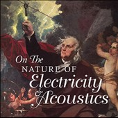 On the Nature of Electricity & Acoustics / Electro-Acoustic Music from Ireland, 1978-2013, curated by Daniel Figgis