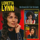 Loretta Lynn: Blue Kentucky Girl/I Like 'Em Country *