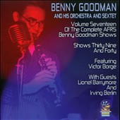 Benny Goodman & His Orchestra: AFRS Benny Goodman Show, Vol. 17