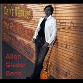 Allen Glaser Band: Can't Make the Rainbow Beat the Rain [Digipak]