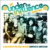Various Artists: Under the Influence, Vol. 3: A Collection of Rare and Soul Disco