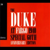 Duke Ellington: Duke at Fargo 1940 [60th Anniversary Edition] [Digipak]