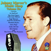 Johnny Mercer: Music Shop, Vol. 6 *