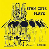 Stan Getz (Sax): Plays [Remastered]