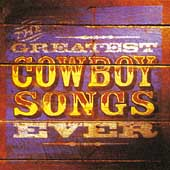 Various Artists: Greatest Cowboy Songs Ever