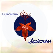 Flux Forteana: September [Digipak]