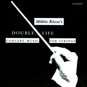 Miklós Rózsa's Double Life: Duo for violin & piano, Op. 7; Solo Violin Sonata, Op. 40; Sinfonia Concertante, Op. 29 / Marjorie Bagley, violin; Stephen Swedish, piano