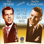 Ralph Flanagan/Tex Beneke: The  Battle of the Bands 1949