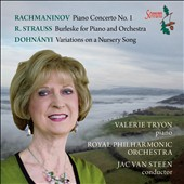 Rachmaninov: Piano Concerto No. 1; R. Strauss: Burleske for Piano & Orchestra; Dohnányi: Variations on a Nursery Song / Valerie Tryon, piano; Royal PO; Van Steen
