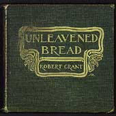 Robby Grant (Rock): Unleavened Bread
