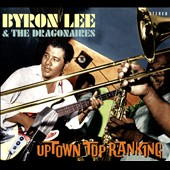 Byron Lee/Byron Lee & the Dragonaires: Uptown Top Ranking [Digipak]