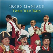 10,000 Maniacs: Twice Told Tales [Slipcase] [4/28]