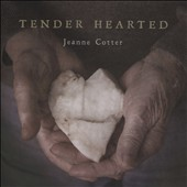 Jeanne Cotter: Tender Hearted [7/10]