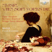 Music, When Soft Voices Die - British Music for choir by Elgar, Bridge, Vaughan Williams, Stanford, Moeran, Stanford / Quink Vocal Ens.