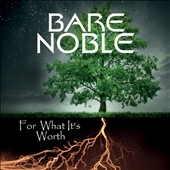 Bare Noble: For What It's Worth [EP]