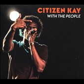 Citizen Kay: With the People [Digipak]