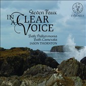 Steven Faux: In a Clear Voice - Sacred Music / Bath Philharmonia, Bath Camerata, Jason Thornton