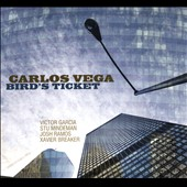 Carlos Vega (Saxophone): Bird's Ticket [Digipak]
