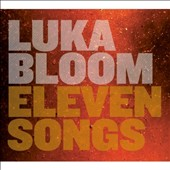 Luka Bloom: Eleven Songs