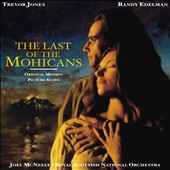 Trevor Jones (Composer)/Randy Edelman: The Last of the Mohicans [Original Motion Picture Soundtrack]
