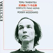 Takemitsu: Complete Works for Solo Piano / Roger Woodward