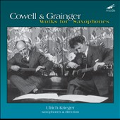 Saxophone Works by Henry Cowell & Percy Grainger / Ulrich Krieger, saxophone