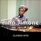 Nina Simone: Classic Hits: The Queen of Soul-Gospel-Blues *