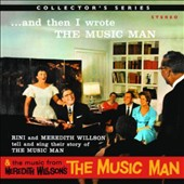 Rini Willson/Meredith Willson (Composer): And Then I Wrote the Music Man/The Music Man Conducted