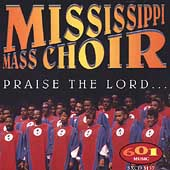 The Mississippi Mass Choir: Praise the Lord
