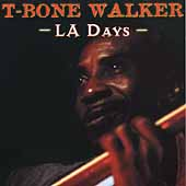 T-Bone Walker: La Days