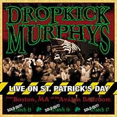 Dropkick Murphys: Live on St. Patrick's Day From Boston, MA