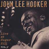 John Lee Hooker: Live at Sugar Hill, Vol. 2