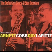 Arnett Cobb: The Definitive Black & Blue Sessions: Tenor Abrupt