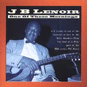 J.B. Lenoir: One of These Mornings