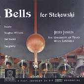 Bells for Stokowski / Junkin, Univ. of Texas Wind Ensemble
