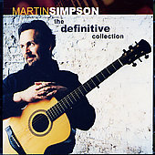 Martin Simpson: The Definitive Collection