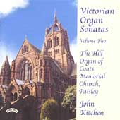 Victorian Organ Sonatas Vol 2 / John Kitchen