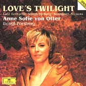 Love's Twilight / Anne Sophie von Otter, Bengt Forsberg