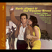 Herb Alpert/Herb Alpert & the Tijuana Brass: What Now My Love [Deluxe Edition] [Digipak] [Remaster]