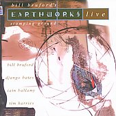 Bill Bruford/Bill Bruford's Earthworks: Stamping Ground: Bill Bruford's Earthworks Live
