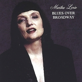 Martha Lorin: Blues Over Broadway *