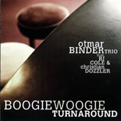 Boogie Woogie Turnaround - original jazz compositions by Otmar Binder / Otmar Binder Trio