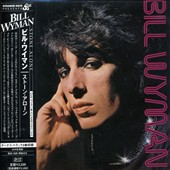 Bill Wyman: Stone Alone [Japan Bonus Tracks]