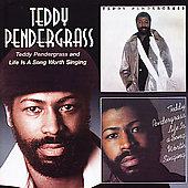Teddy Pendergrass: Teddy Pendergrass/Life Is a Song Worth Singing