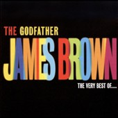 James Brown: The Godfather: The Very Best Of...