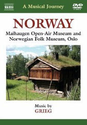 A Musical Journey - Norway: Maihaugen Open-Air Museum and Norwegian Folk Museum, Oslo / Music by Grieg [DVD]