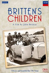 Benjamin Britten / Britten's Children, a film by John Bridcut [DVD]