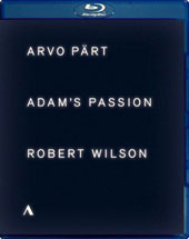 'Adam's Passion'. Design, direction and lighting by Robert Wilson. Arvo Pärt: Sequentia; Adam's Lament; Tabula rasa; Miserere / Tallinn CO, Kaljuste [Blu-ray]